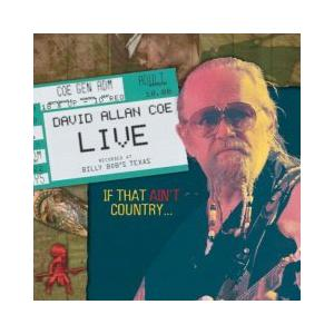 David Allan Coe: Live - If That Ain't Country - Cover