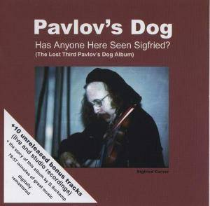 Pavlov S Dog Has Anyone Here Seen Sigfried