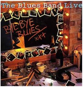 The Blues Band: Live (Bye Bye Blues) - Cover