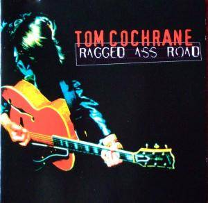 Cover - Tom Cochrane: Ragged Ass Road