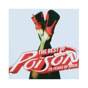 Poison: Best Of Poison - 20 Years Of Rock, The - Cover