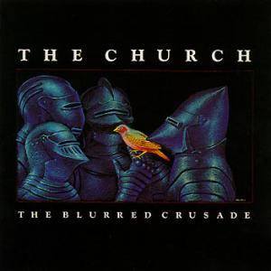 The Church: Blurred Crusade, The - Cover