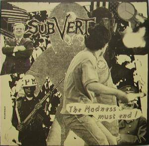 Subvert: Madness Must End, The - Cover