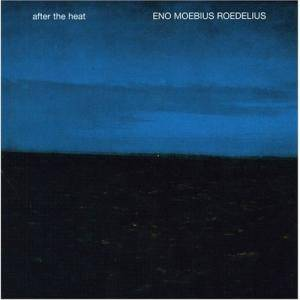Eno Moebius Roedelius: After The Heat - Cover
