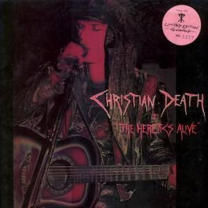 Christian Death: Heretics Alive, The - Cover