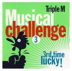 Triple M Musical Challenge 3 – 3rd Time Lucky! - Cover