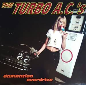Cover - Turbo A.C.'s, The: Damnation Overdrive