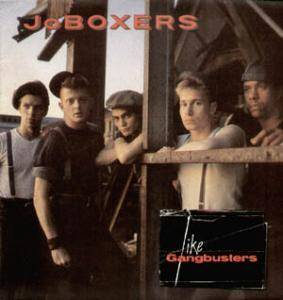 JoBoxers: Like Gangbusters - Cover