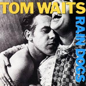 Tom Waits: Rain Dogs (LP) - Bild 1