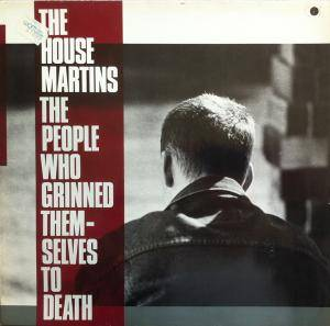 The Housemartins: The People Who Grinned Themselves To Death (LP) - Bild 1