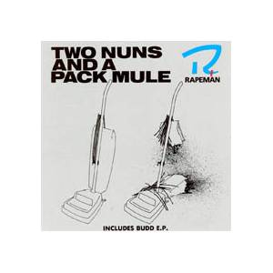 Rapeman: Two Nuns And A Pack Mule - Cover