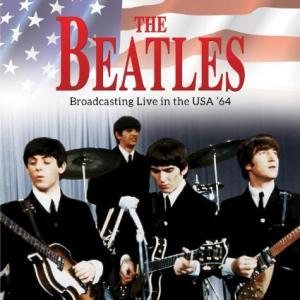 Beatles, The: Broadcasting Live In The USA '64 - Cover