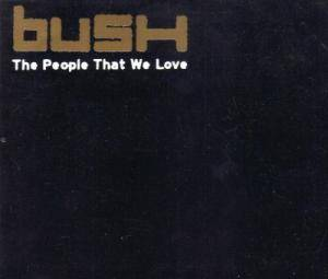 Bush: People That We Love, The - Cover
