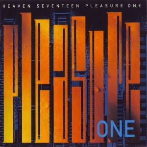 Heaven 17: Pleasure One - Cover