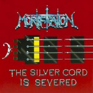 Mortification: Silver Cord Is Severed, The - Cover