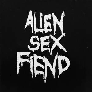 Cover - Alien Sex Fiend: All Our Yesterdays - The Singles Collection 1983-1987