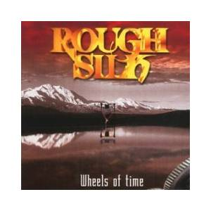 Cover - Rough Silk: Wheels Of Time