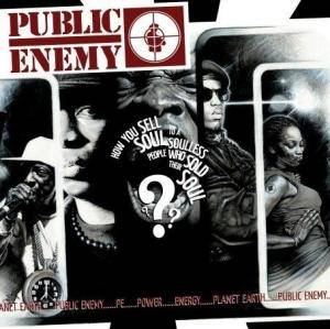 Public Enemy: How You Sell Soul To A Soulless People Who Sold Their Soul??? - Cover