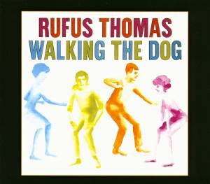 Cover - Rufus Thomas: Walking The Dog