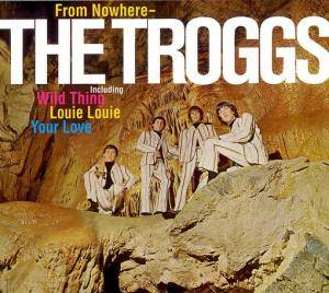 The Troggs: From Nowhere - Cover