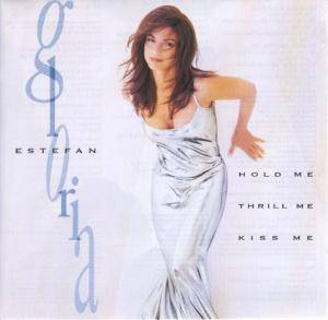 Cover - Gloria Estefan: Hold Me, Thrill Me, Kiss Me
