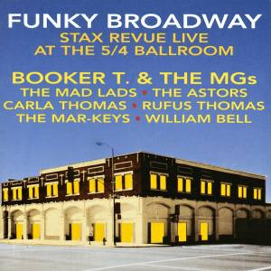 Funky Broadway - Stax Revue Live At The 5/4 Ballroom - Cover