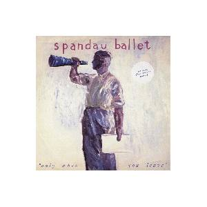 Spandau Ballet: Only When You Leave - Cover