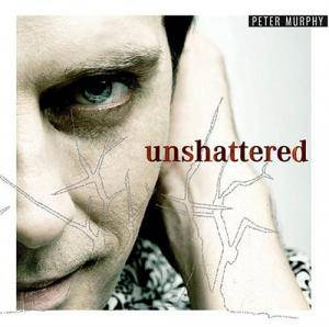 Cover - Peter Murphy: Unshattered