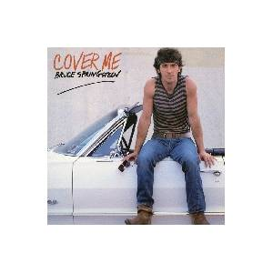 Bruce Springsteen: Cover Me - Cover