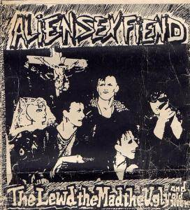 Cover - Alien Sex Fiend: Lewd The Mad The Ugly And Old Nick, The