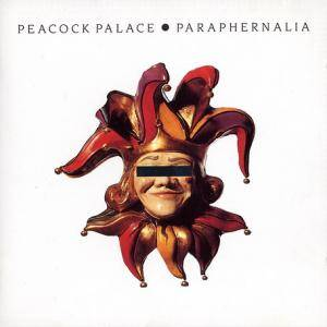 Cover - Peacock Palace: Paraphernalia