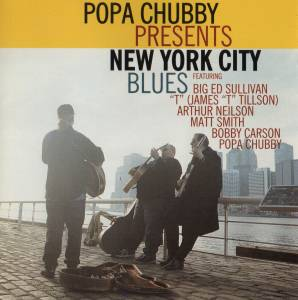 Cover - T: Popa Chubby Presents New York City Blues