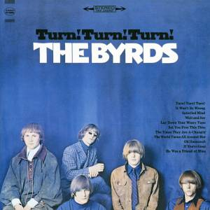 Cover - Byrds, The: Turn! Turn! Turn!