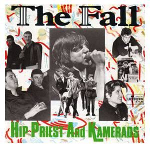 The Fall: Hip Priest And Kamerads - Cover