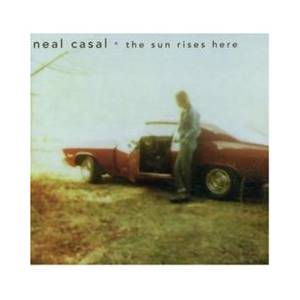 Cover - Neal Casal: Sun Rises Here, The