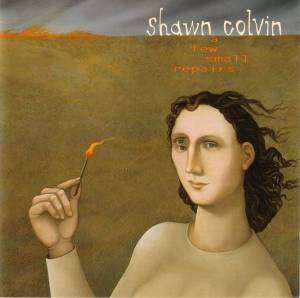 Cover - Shawn Colvin: Few Small Repairs, A
