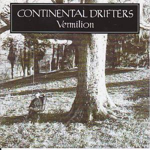 Cover - Continental Drifters: Vermilion
