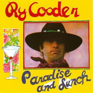 Ry Cooder: Paradise And Lunch - Cover