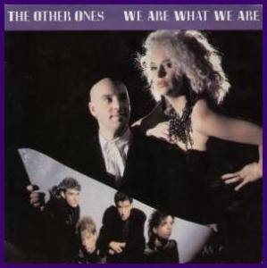 Cover - Other Ones, The: We Are What We Are