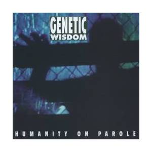 Genetic Wisdom: Humanity On Parole - Cover