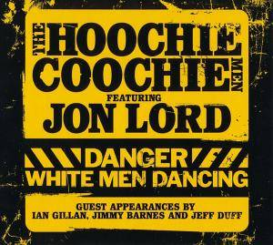 The Hoochie Coochie Men Feat. Jon Lord: Danger White Men Dancing - Cover