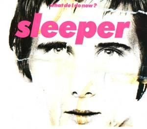 Cover - Sleeper: What Do I Do Now?