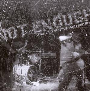 Cover - Not Enough: Still Old School And Pissed