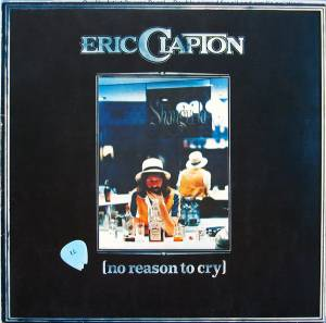 Cover - Eric Clapton: No Reason To Cry