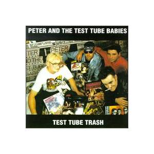 Cover - Peter And The Test Tube Babies: Test Tube Trash