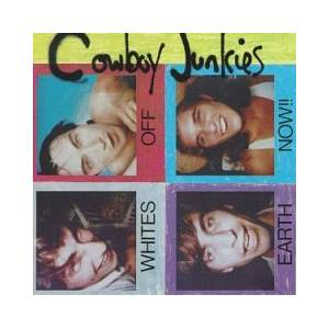 Cowboy Junkies: Whites Off Earth Now - Cover