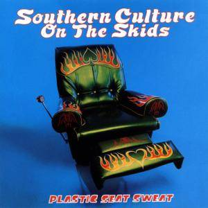 Cover - Southern Culture On The Skids: Plastic Seat Sweat
