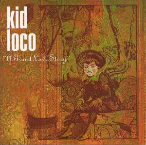 Cover - Kid Loco: Grand Love Story, A