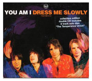 Cover - You Am I: Dress Me Slowly