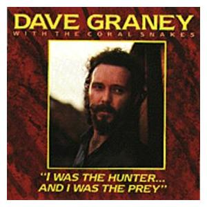 Dave Graney & The Coral Snakes: I Was The Hunter And I Was The Prey - Cover